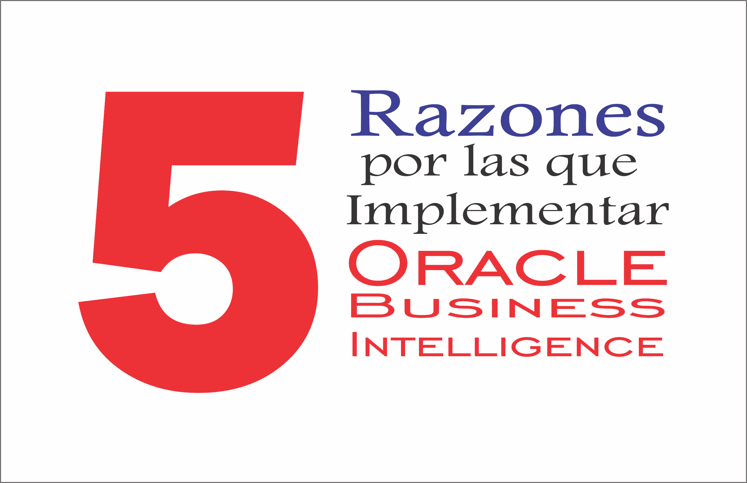 5 Razones por las que Implementar Oracle Business Intelligence